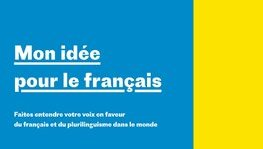 "Launch of the ""My Idea for the French Language"" consultations: Share your (...)"